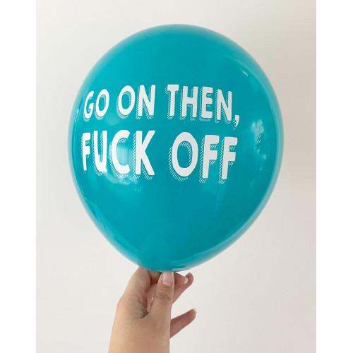 Go On, F#ck Off