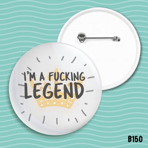 F#cking Legend Badge