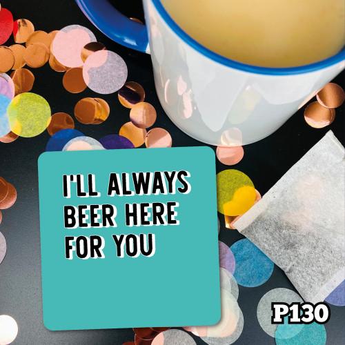 Always Beer Coaster
