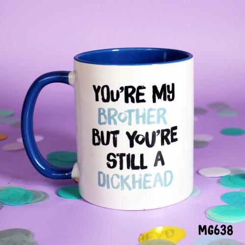 Dickhead Brother Mug
