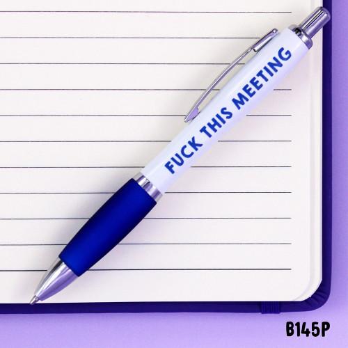 F#ck This Meeting Pen