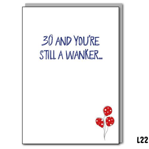 30 and still a Wanker