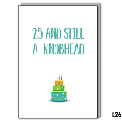 25 and still a Knobhead