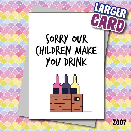 Children Make you Drink